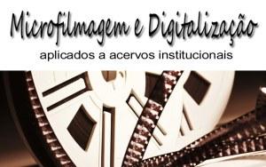 Microfilmagem e Digitalização