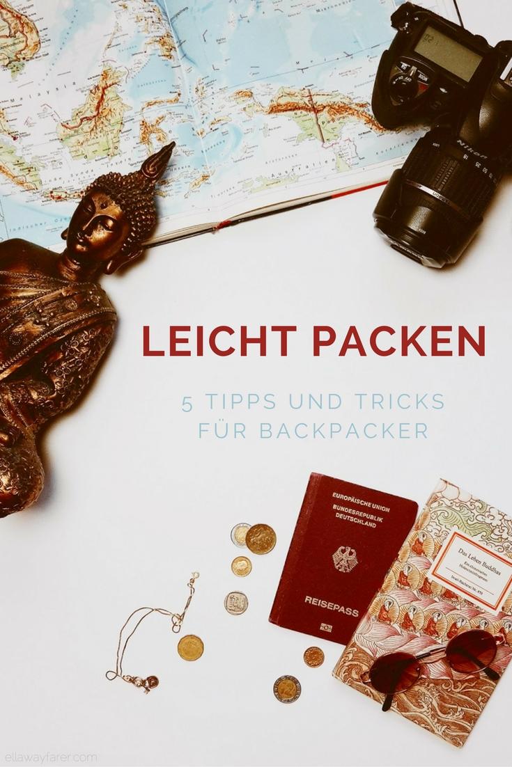 LEICHT PACKEN 5 Tipps und Tricks für Backpacker