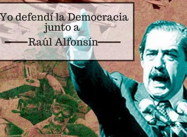 Yo defendí la Democracia junto a Raúl Alfonsín