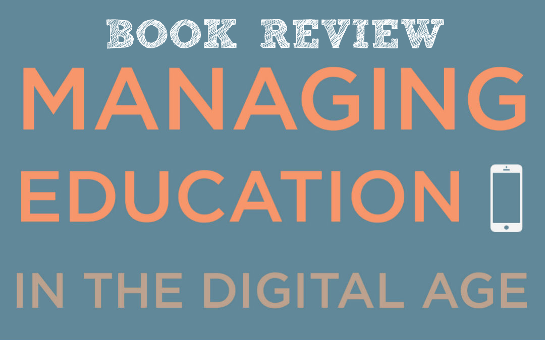 Guest eBook Review: Managing Education in the Digital Age