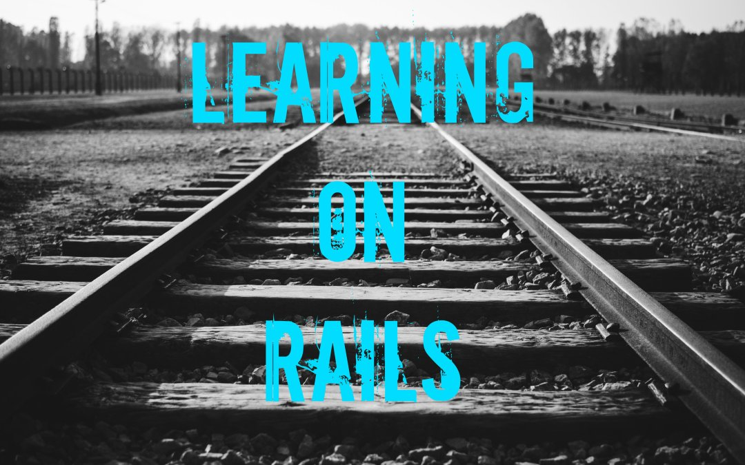 Learning on Rails