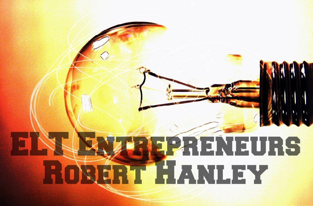 ELT Entrepreneurs – Robert Hanley