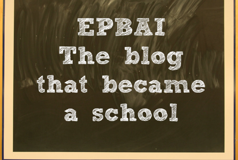EBPAI – The blog that became a school
