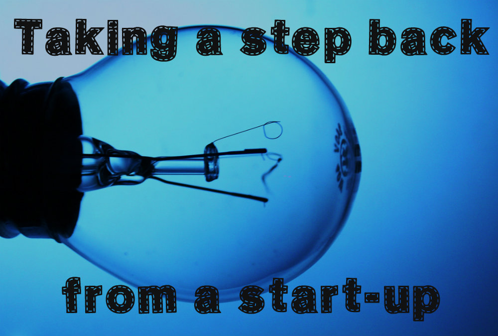 Taking a step back from a start-up