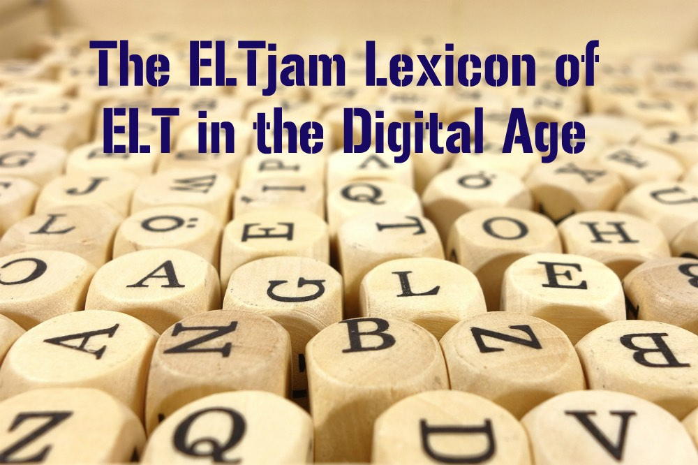 The ELTjam Lexicon of ELT in the Digital Age: 'backlog' to 'beta'