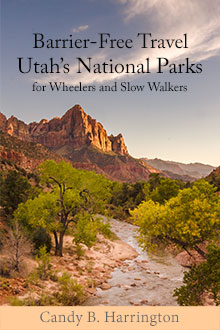 Cover of Barrier Free Travel: Utah's National Parks for Wheelers and Slow Walkers
