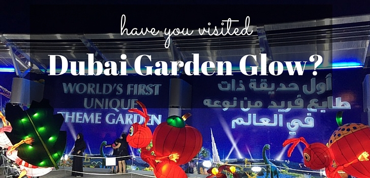 Dubai Garden Glow – Pictures and Video (Review)
