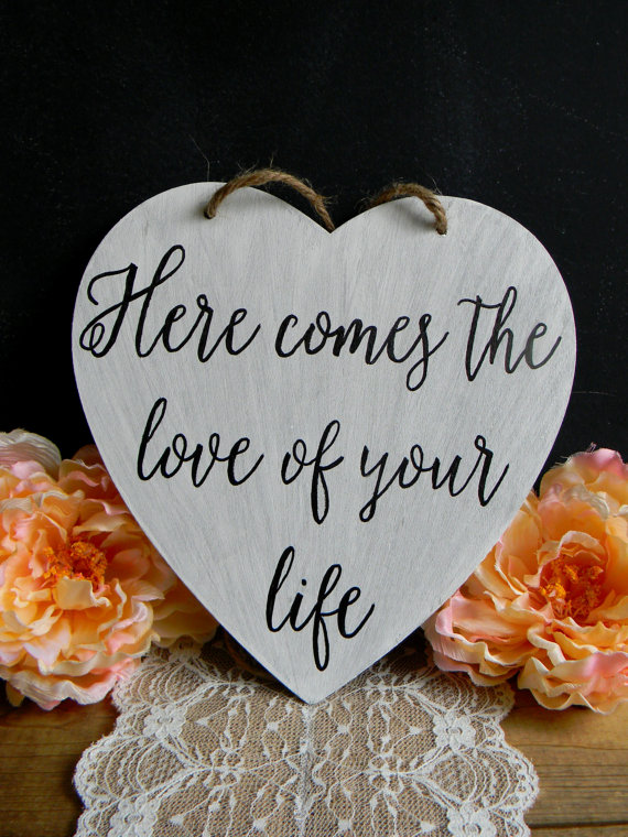 Here comes the love of your life sign by Just for Keeps