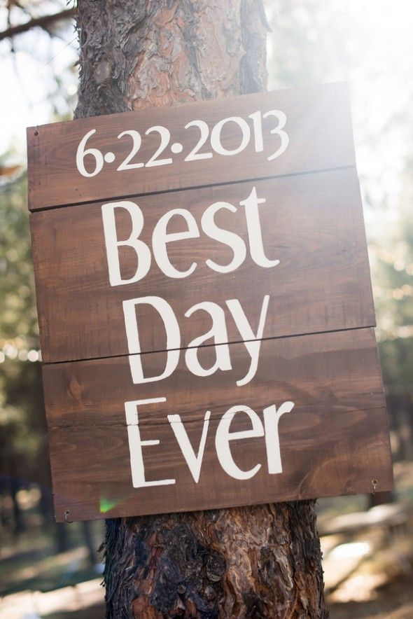 best day ever via 7 Wood Wedding Signs You'll Want to Steal
