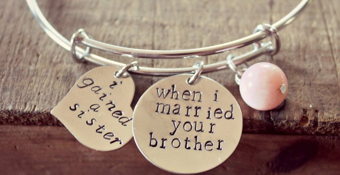 i gained a sister when i married your brother