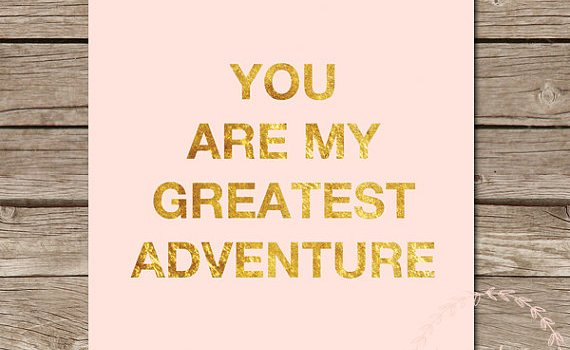 you-are-my-greatest-adventure-gold-sign