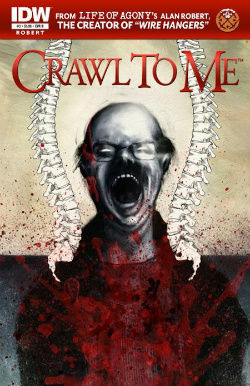 Graphic Novel Review: Crawl to Me # 1 by Alan Robert