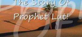 Story of Prophet Lut (pbuh)