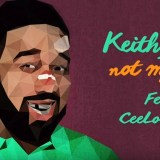 Keith James Feat. CeeLo Green – Not My Day
