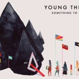 Something To Believe In – Young the Giant (New Music Released)
