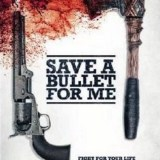 [VIDEO]  Save a Bullet for Me Official Trailer