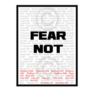 fear not http://www.etsy.com/listing/105901070/fear-not-scriptures-85-x-11-pdf