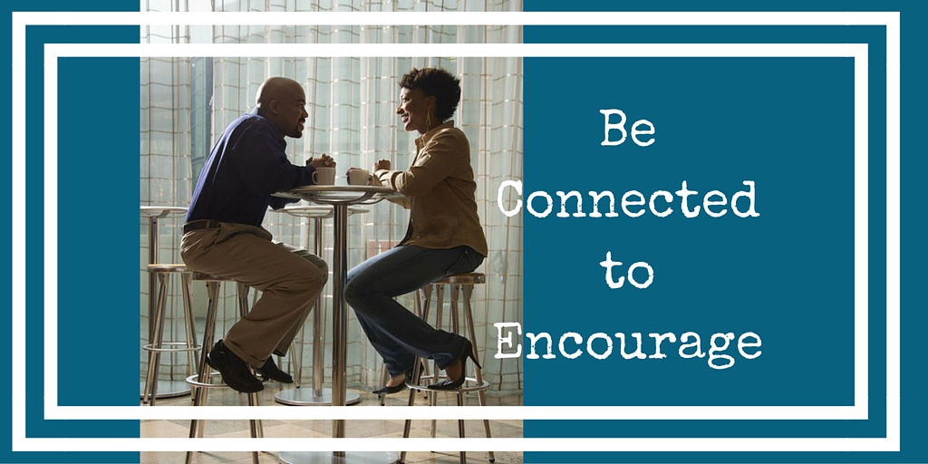 Be Connected and Encourage