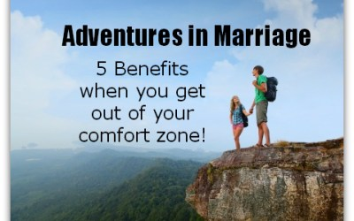 Adventures in Marriage {5 benefits when you get out of your comfort zone}