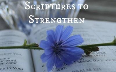 Scripture to Strengthen