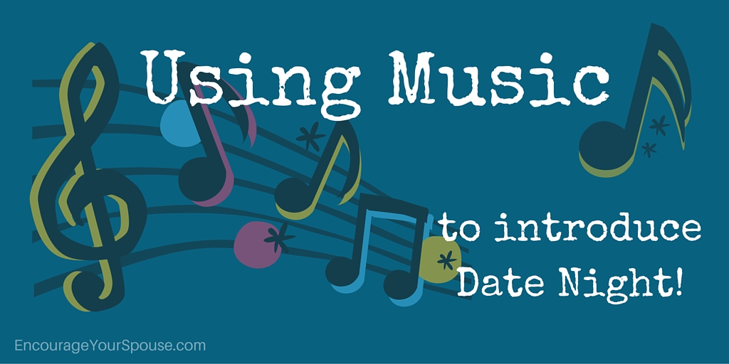 Music to Introduce Date Night