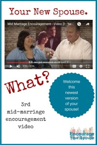 Your new spouse - welcome this new version of your spouse