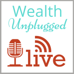 Episode #1 Wealth Unplugged LIVE: Wealth Blocks of Women (Part 1) – Fear (Replay)