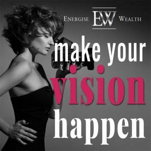 make your vision happen