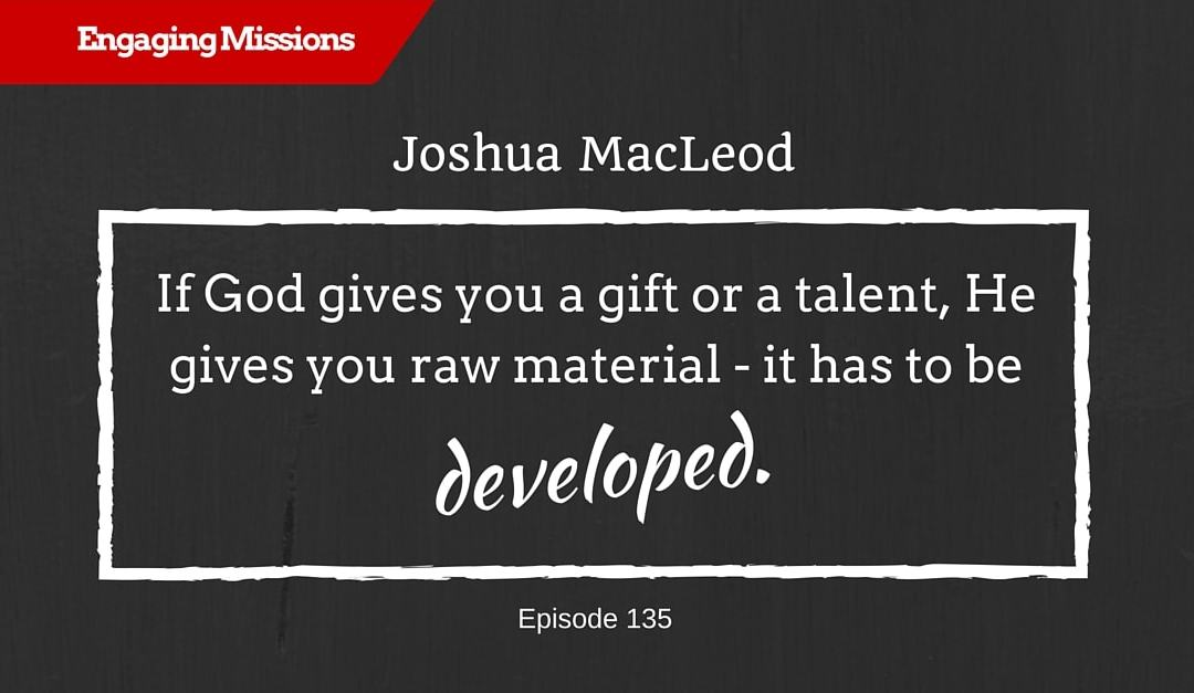 How to Use Photography to Engage in World Missions, with Joshua MacLeod – EM136