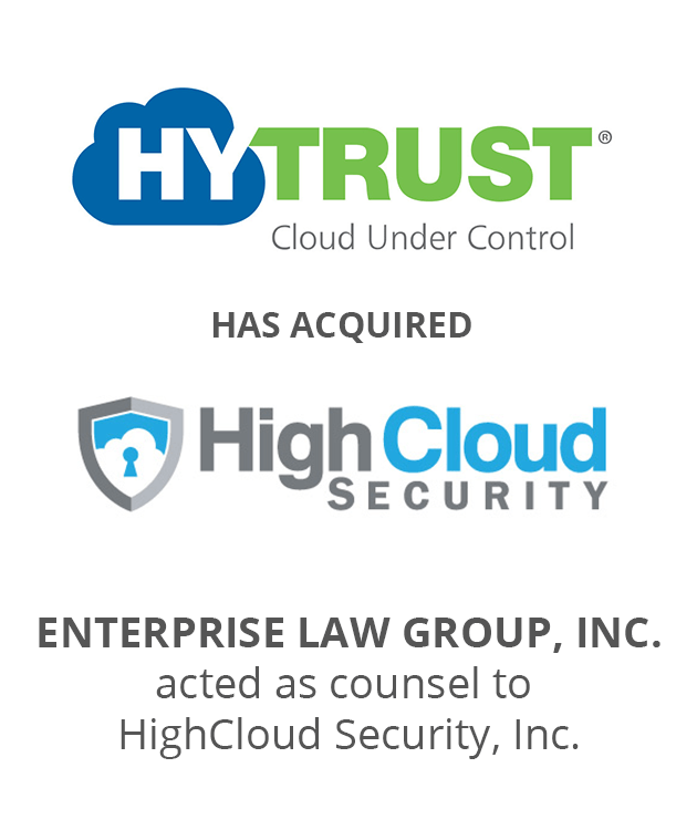 Hytrust Cloud Under Control has acquired HighCloud Security. Enterprise Law Group, Inc acted as counsel to HighCloud Security, Inc.