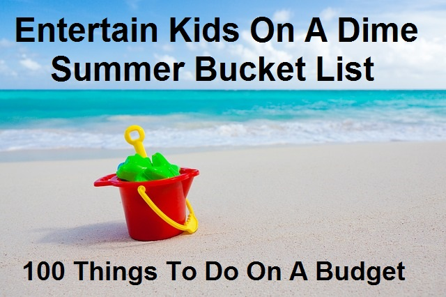 100 KIDS SUMMER ACTIVITIES ON A DIME