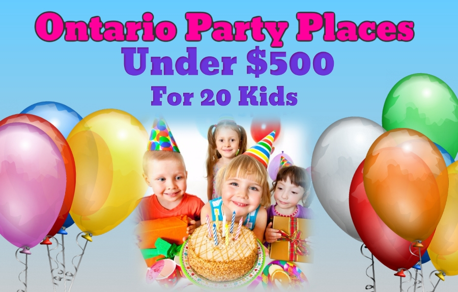 Ontario Birthday Parties Guide (Updated)
