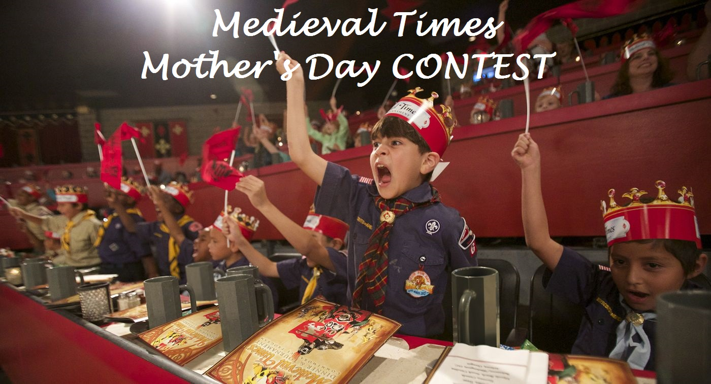 Medieval Times Mother's Day Contest