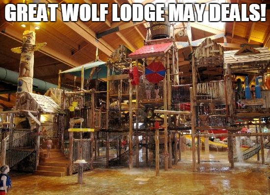 MAY Great Wolf Lodge Deal!