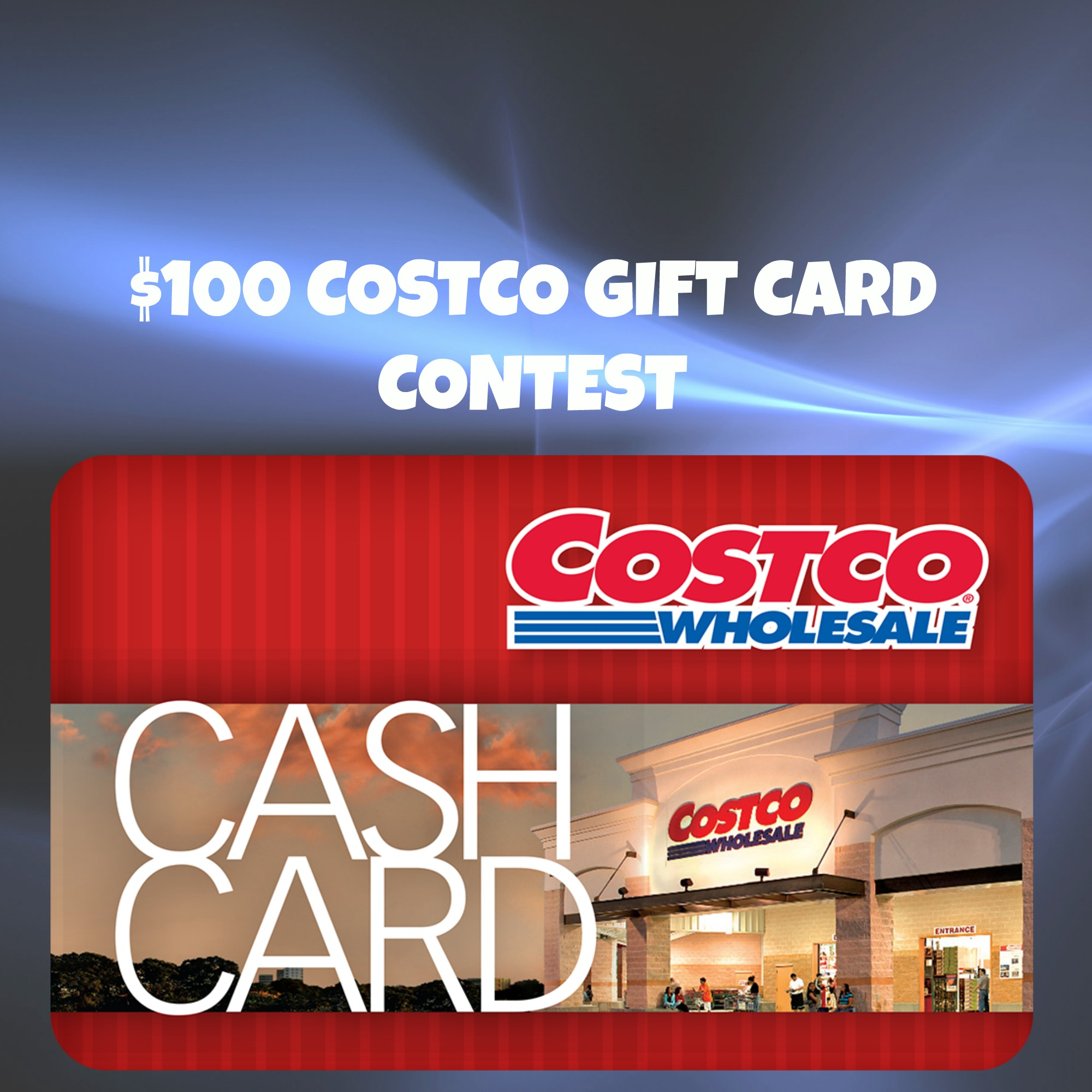 $100 COSTCO GIFT CARD CONTEST