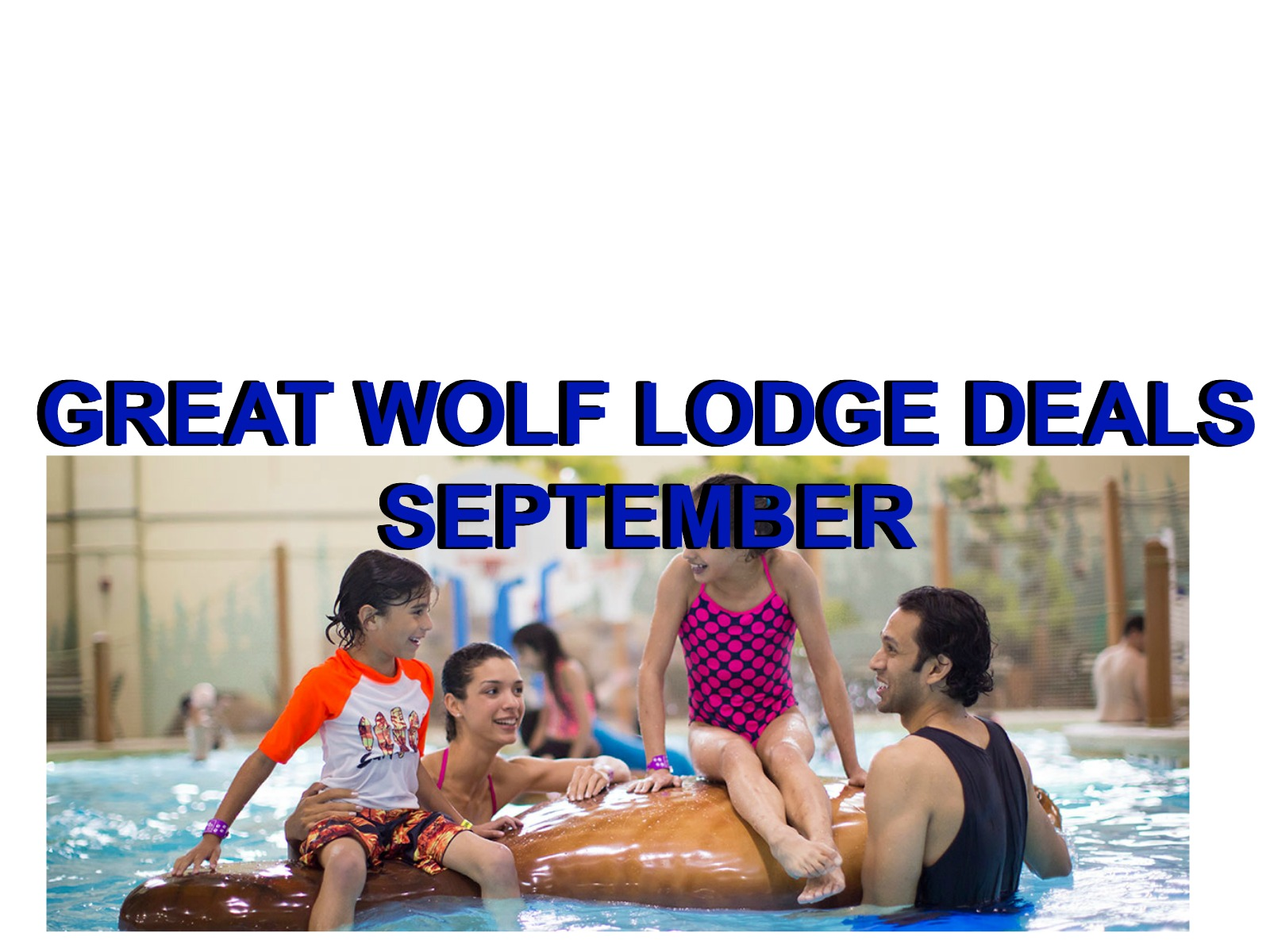 SEPTEMBER GREAT WOLF LODGE DEALS!