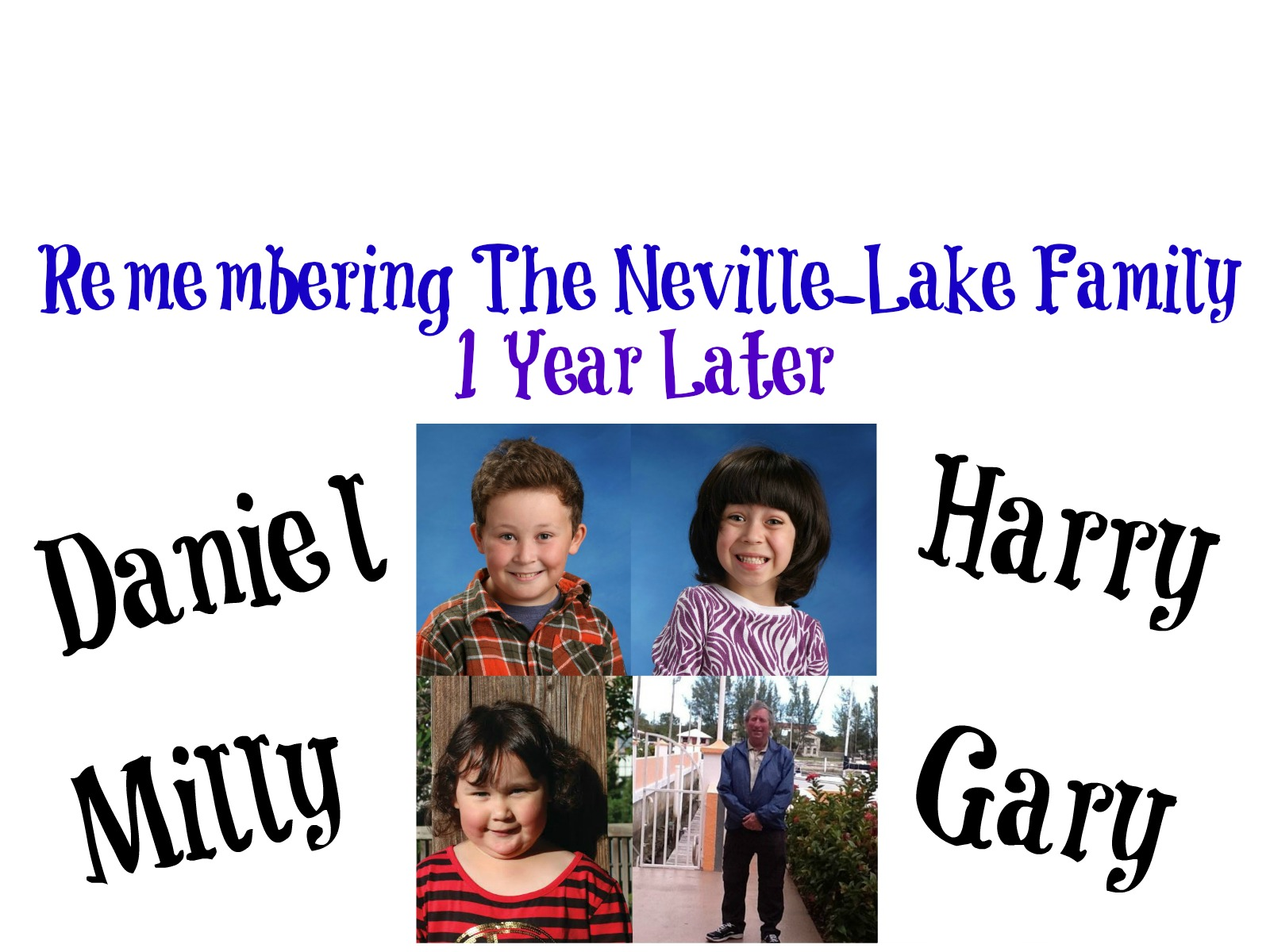 1 Year And Never Forgotten: Neville Lake Family