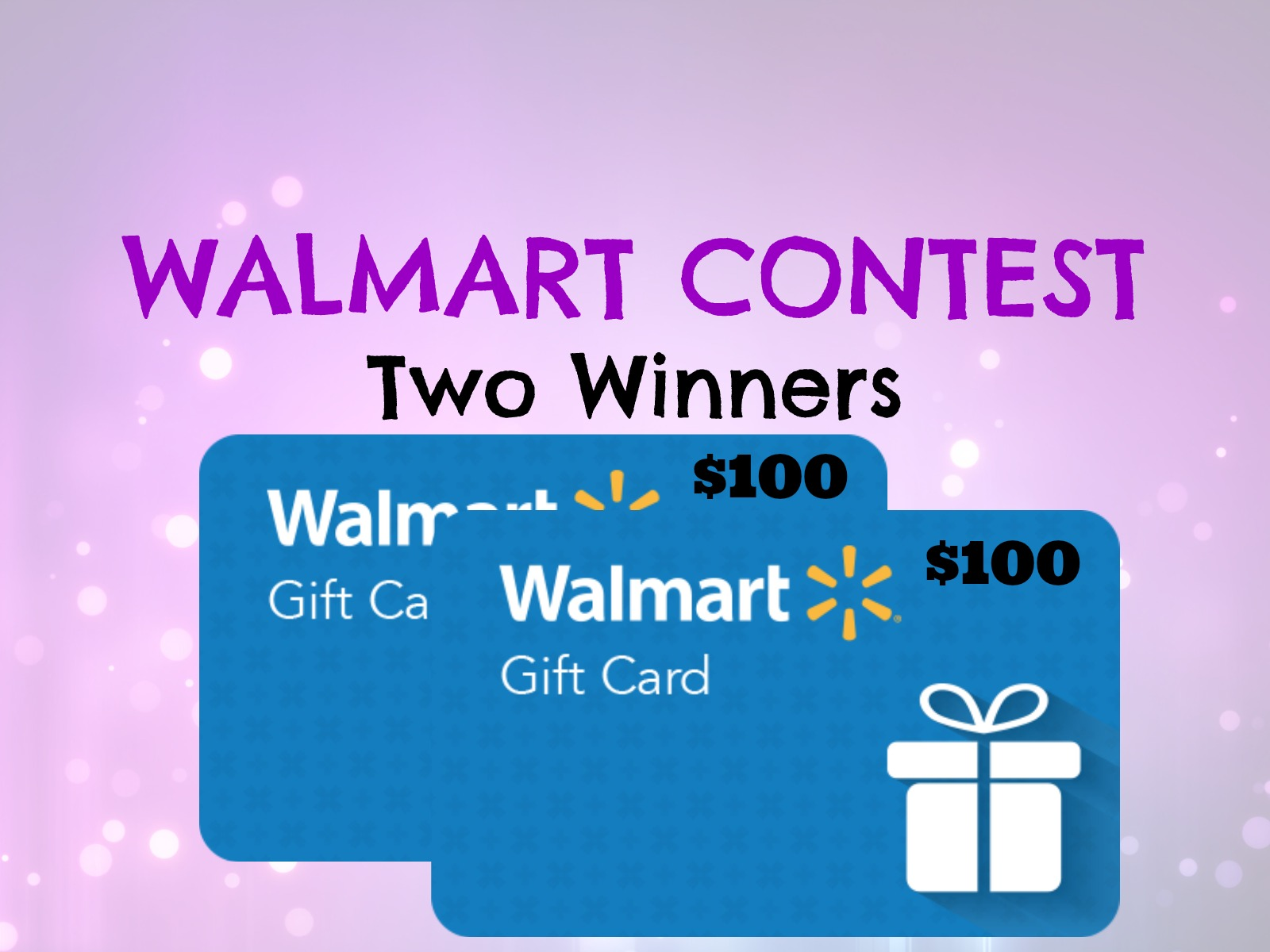 CONTEST: $100 Walmart Gift Card (Two Winners)