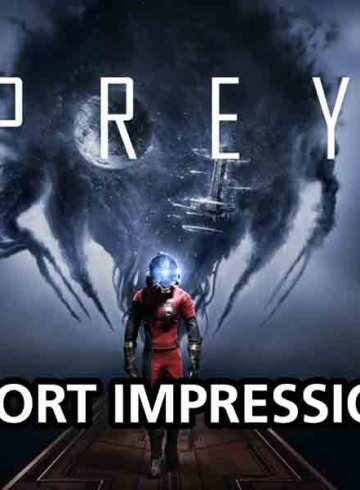 Prey PC Port Impressions