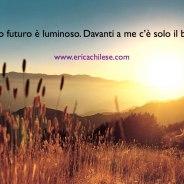 Il mio futuro è luminoso – #affermazionipositive
