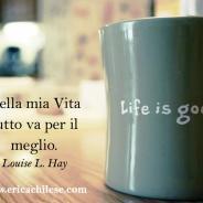 Nella mia vita tutto va per il meglio – #affermazionipositive