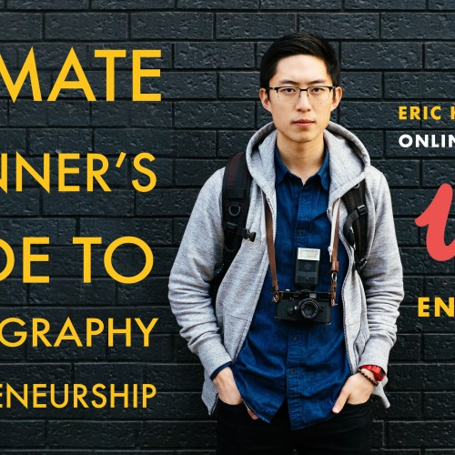 Ultimate Beginner's Guide to Photography Entrepreneurship by Eric Eric Kim on Udemy