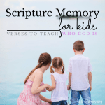 Scripture Memory for Kids: Who Is God?