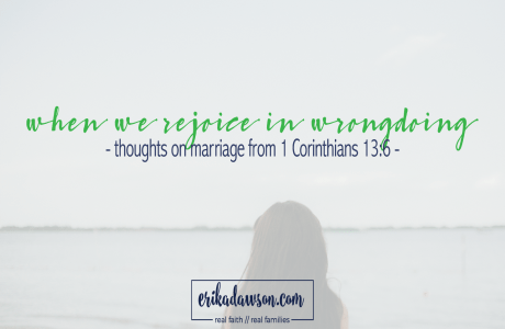 What It Looks Like to Rejoice with Wrongdoing (Marriage Thoughts on 1 Corinthians 13:6)