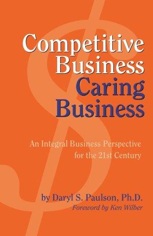 Дэрил Поулсон, «Конкурентный бизнес, заботливый бизнес» (Competitive Business, Caring Business)
