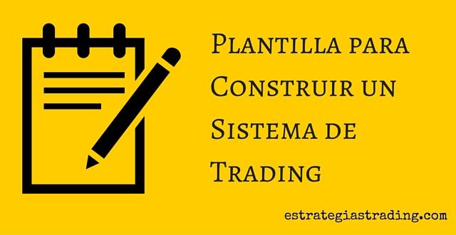 construir sistemas de trading plantilla paso a paso