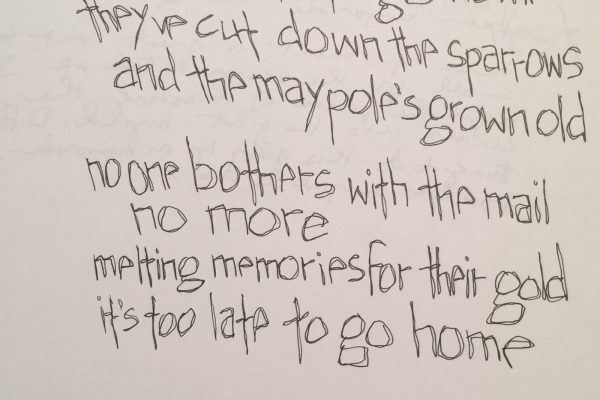 "Poem/Lettering.  ""It's Too Late to Go Home""."