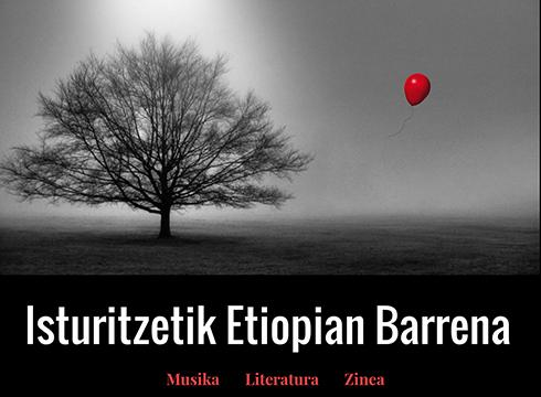 """Martitzen  gauean  abiatuko  da  Arrate  KE-aren  Ikusentzunezko  Astea,  """"Isturitzetik  Etiopian  barrena""""  lanarekin"""