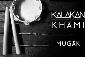 Musika: 'Mugak' (Khami - Kalakan) @ Coliseoan