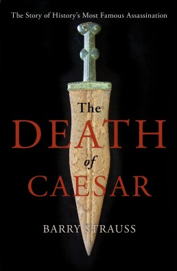 "Cover of Barry Strauss's ""Death of Caesar,"" which was recently published by Simon & Schuster."